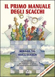 Il primo manuale degli scacchi. Lezioni. Vol. 2 - Mikhail Tal,Nikolaj Zhuravlev - copertina