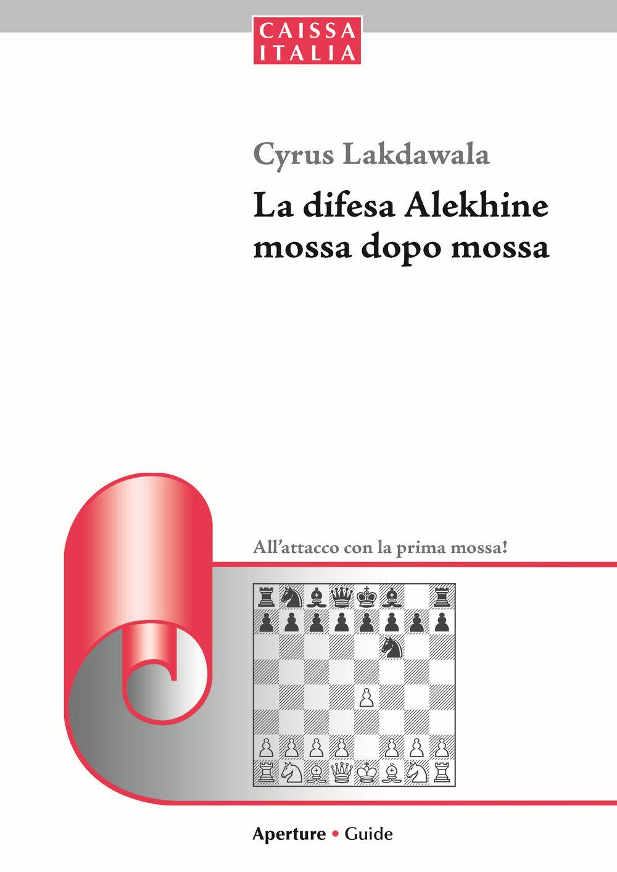 La difesa Alekhine mossa dopo mossa. All'attacco con la prima mossa