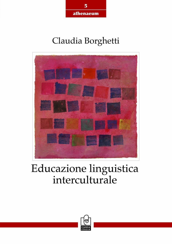 Educazione linguistica interculturale. Origini, modelli, sviluppi recenti