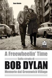 Sulla strada di Bob Dylan. Memorie dal Greenwich Village - Suze Rotolo - copertina