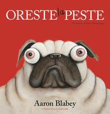 Lpgcsostenible.es Oreste la peste. Ediz. a colori Image