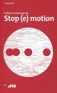 Stop (e)motion