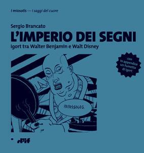 L' imperio dei segni. Igort tra Walter Benjamin e Walt Disney - Sergio Brancato - copertina