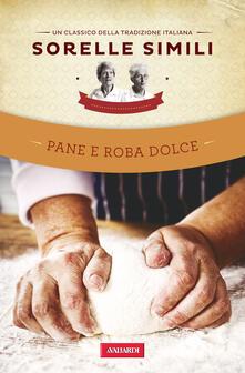 Pane e roba dolce. Un classico della tradizione italiana.pdf