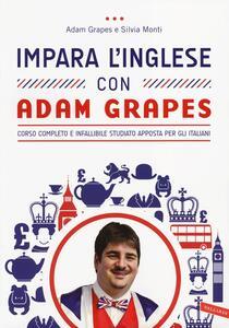 Impara l'inglese con Adam Grapes - Adam Grapes,Silvia Monti - copertina