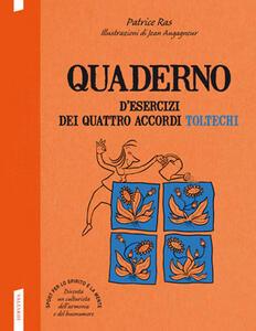 Quaderno d'esercizi dei quattro accordi toltechi - Patrice Ras - copertina