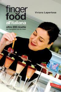 Finger food all'italiana. Oltre 200 ricette da mangiare con le mani - Viviana Lapertosa - copertina