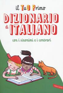 Il tuo primo dizionario di italiano con i sinonimi e contrari - copertina