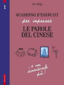 Festivalpatudocanario.es Quaderno d'esercizi per imparare le parole del cinese. Vol. 1 Image