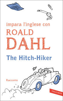 Radiospeed.it The hitch-hiker. Impara l'inglese con Roald Dahl Image
