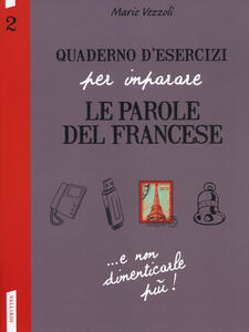 Quaderno d'esercizi per imparare le parole del francese. Vol. 2 - Marie Vezzoli - copertina