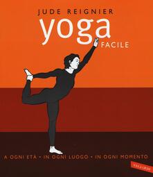 Listadelpopolo.it Yoga facile. A ogni età in ogni luogo in ogni momento. Ediz. illustrata Image