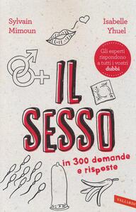 Il sesso in 300 domande e risposte - Sylvain Mimoun,Isabelle Yhuel - 4