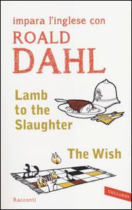 Lamb to the slaughter-The wish - Roald Dahl - copertina