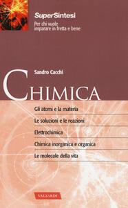 Chimica. Dalla struttura dell'atomo alle molecole della vita - Sandro Cacchi - copertina