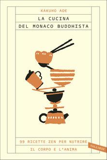 La Cucina Del Monaco Buddhista 99 Ricette Zen Per Nutrire Il Corpo E L Anima Aoe Kakuho Ebook Epub Con Drm Ibs