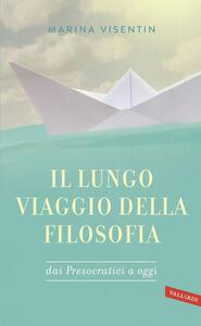 Il lungo viaggio della filosofia dai presocratici a oggi - Marina Visentin - copertina