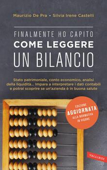 Finalmente ho capito come leggere un bilancio - Maurizio De Pra,Silvia Irene Castelli - copertina