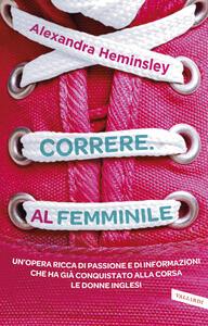 Correre. Al femminile - Alexandra Heminsley - copertina