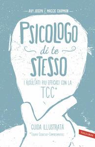 Psicologo di te stesso. I risultati più efficaci con la TCC - Avy Joseph,Maggie Chapman - copertina