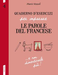 Quaderno d'esercizi per imparare le parole del francese. Vol. 4