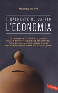 Finalmente ho capito l'economia - Maurizio De Pra - copertina