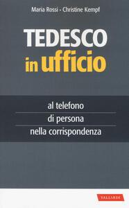 Tedesco in ufficio - Maria Rossi,Christine Kempf - copertina