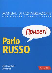 Parlo russo. Manuale di conversazione con pronuncia figurata - copertina