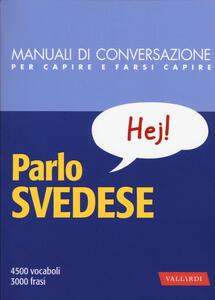 Parlo svedese. Manuale di conversazione con pronuncia figurata - copertina