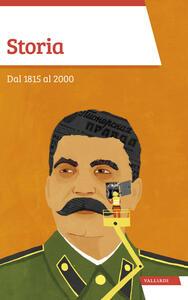 Libro Storia. Dal 1815 al 2000 Sandra D'Alessandro Nicolangelo D'Acunto