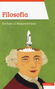 Filosofia. Da Kant al Neopositivismo