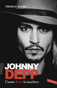 Johnny Depp. L'uomo dietro la maschera - Thomas Fuchs - copertina