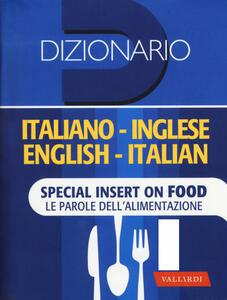 Dizionario inglese. Italiano-inglese, inglese-italiano. Special insert on food. Le parole dell'alimentazione. Ediz. bilingue - copertina