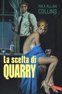 La scelta di Quarry - Max Allan Collins - copertina