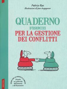 Quaderno d'esercizi per la gestione dei conflitti - Patrice Ras - copertina