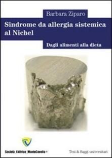 Sindrome da allergia sistemica al nichel. Dagli alimenti alla dieta - Barbara Ziparo - ebook