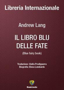 Il libro blu delle fate - Andrew Lang,Giulia Prodiguerra - ebook