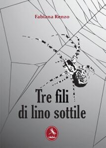 Tre fili di lino sottile - Fabiana Renzo - copertina