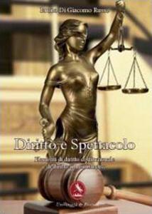 Diritto e spettacolo. Elementi di diritto costituzionale e di diritto amministrativo - Bruno Di Giacomo Russo - copertina