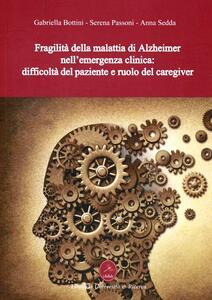 Fragilità della malattia di Alzheimer - Anna Sedda,Gabriella Bottini,Serena Passoni - copertina
