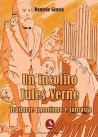 Un insolito Jules Verne. Tradurre umorismo e fantasia