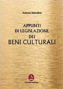 Appunti di legislazione dei beni culturali - Stefania Mabellini - copertina
