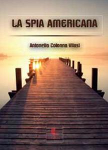 Le agenzie di intelligence. Vol. 1 - Antonella Colonna Vilasi - copertina