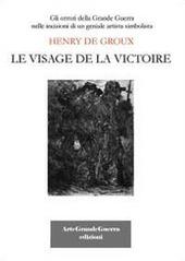 Henry De Groux. Le visage de la victoire