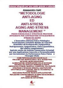 Metodologie anti-aging ed anti-stress - Alessandro Gelli - copertina