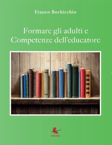 Formare gli adulti e competenze dell'educatore - Franco Bochicchio - copertina