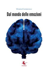 Dal mondo delle emozioni - Enrico Castrovilli - copertina