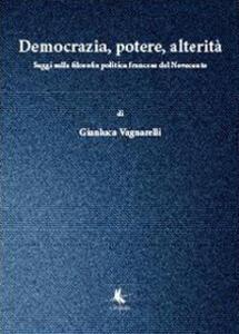 Democrazia, potere, alterità - Gianluca Vagnarelli - copertina