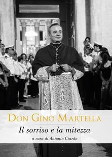 Don Gino Martella. Il sorriso e la mitezza - copertina