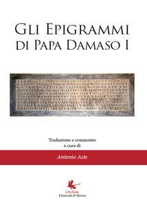 Gli epigrammi di papa Damaso I - Antonio Aste - copertina